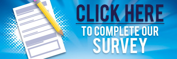 Click Here to Complete Our Survey